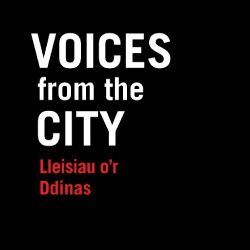 Voices From The City / Lleisiau o'r Ddinas (2015)